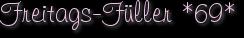 Freitags-Füller *69*