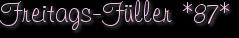 Freitags-Füller *87*