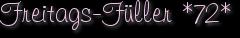 Freitags-Füller *72*