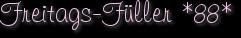 Freitags-Füller *88*