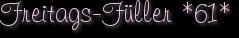 Freitags-Füller *61*
