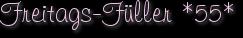Freitags-Füller *55*