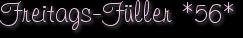 Freitags-Füller *56*