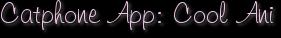 Catphone App: Cool Ani