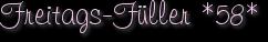 Freitags-Füller *58*