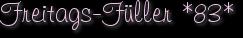 Freitags-Füller *83*