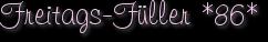 Freitags-Füller *86*