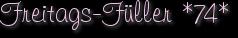 Freitags-Füller *74*