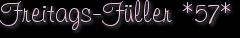 Freitags-Füller *57*