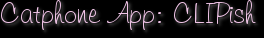 Catphone App: CLIPish